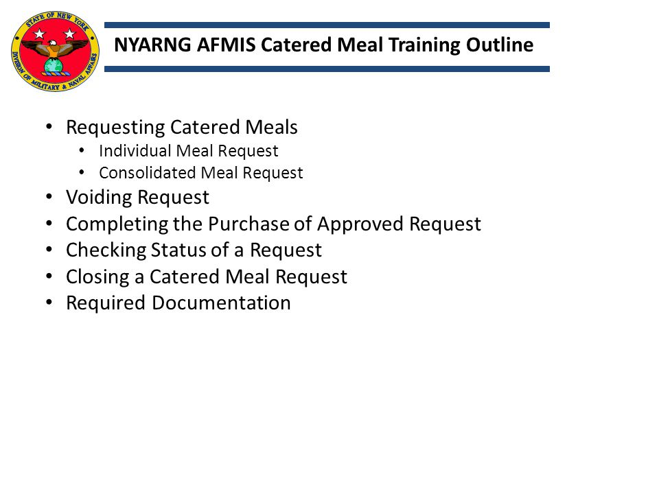NYARNG AFMIS Catered Meal Training Outline