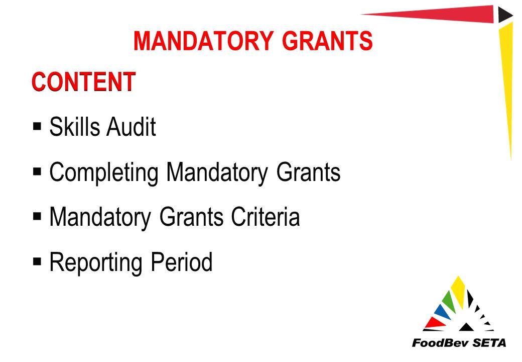 MANDATORY GRANTS CONTENT Skills Audit Completing Mandatory Grants