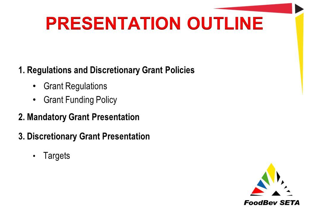 PRESENTATION OUTLINE 1. Regulations and Discretionary Grant Policies