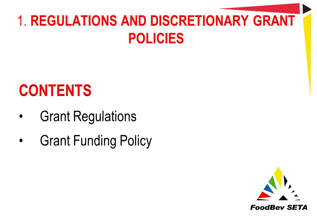 1. REGULATIONS AND DISCRETIONARY GRANT POLICIES