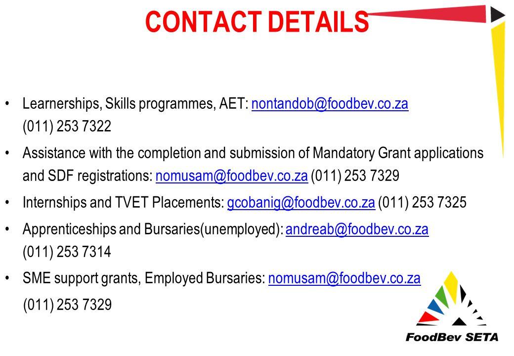 CONTACT DETAILS Learnerships, Skills programmes, AET: nontandob@foodbev.co.za (011) 253 7322.
