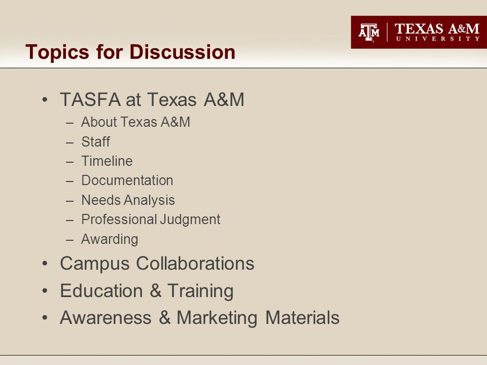 Topics for Discussion TASFA at Texas A&M Campus Collaborations