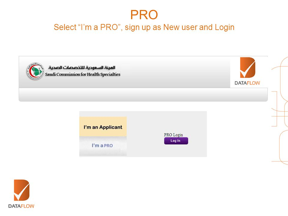 Select I'm a PRO , sign up as New user and Login