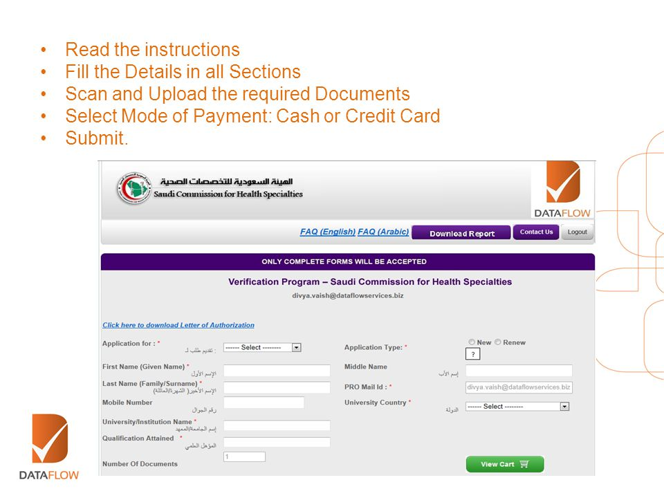 Read the instructions Fill the Details in all Sections. Scan and Upload the required Documents. Select Mode of Payment: Cash or Credit Card.