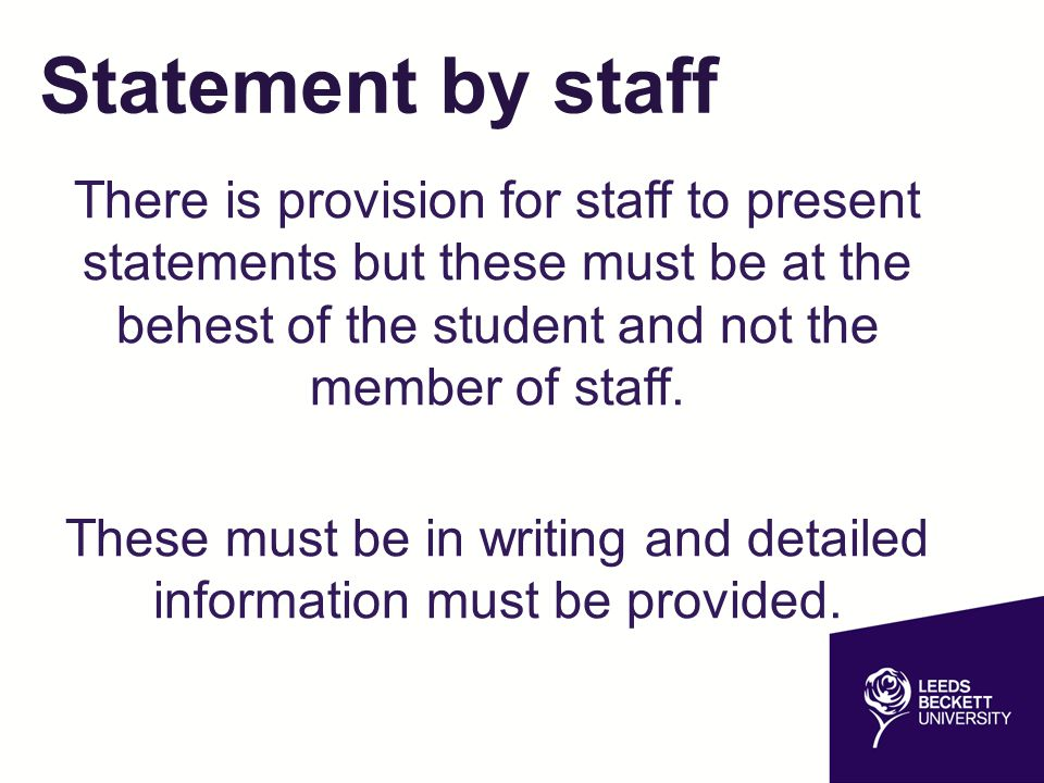 These must be in writing and detailed information must be provided.