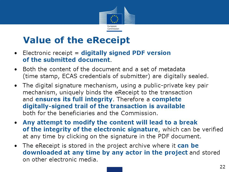 Value of the eReceipt Electronic receipt = digitally signed PDF version of the submitted document.