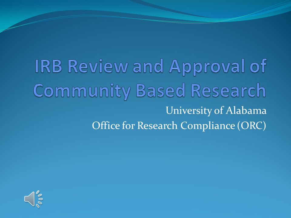IRB Review and Approval of Community Based Research