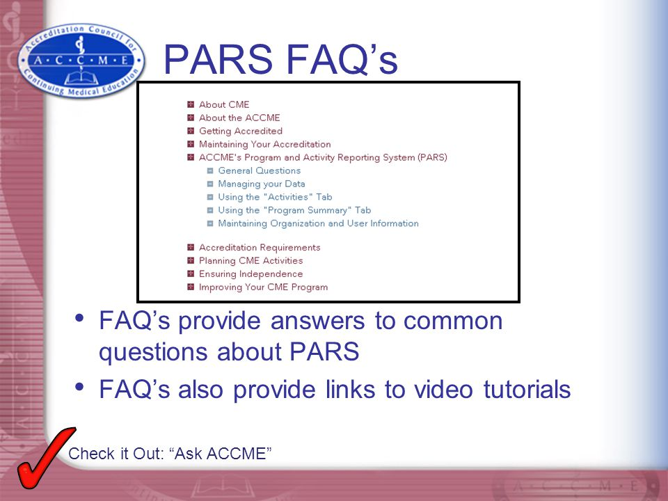 PARS FAQ's FAQ's provide answers to common questions about PARS