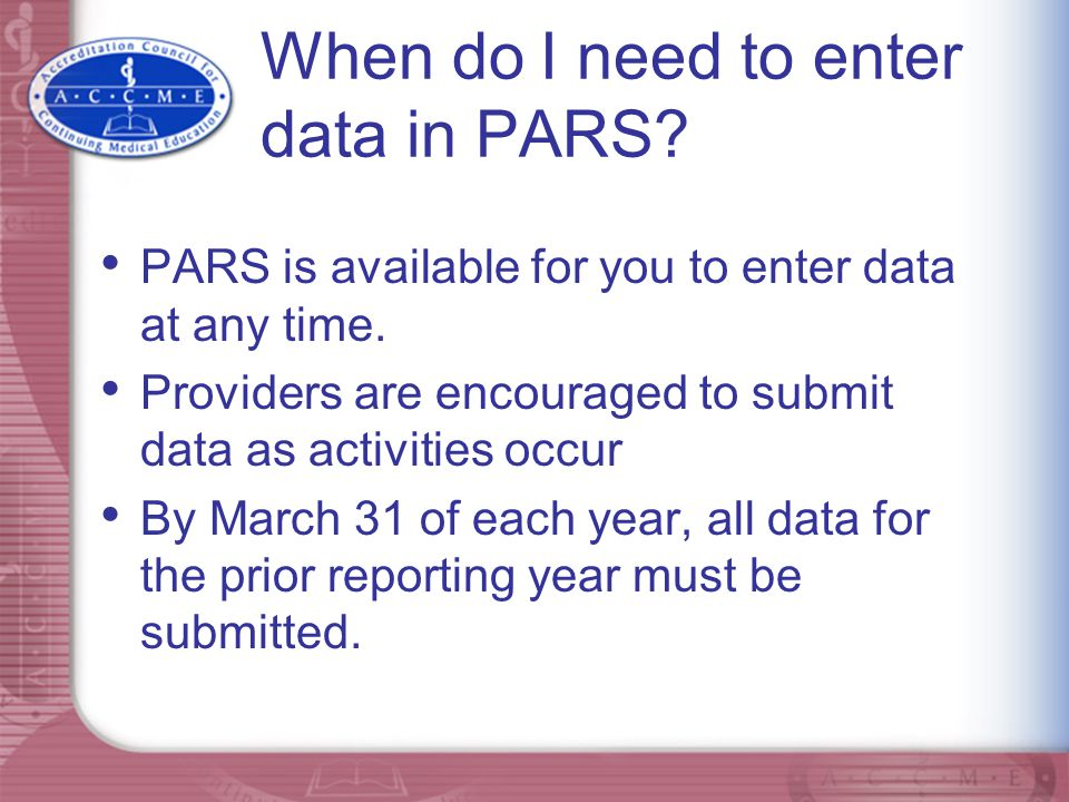 When do I need to enter data in PARS