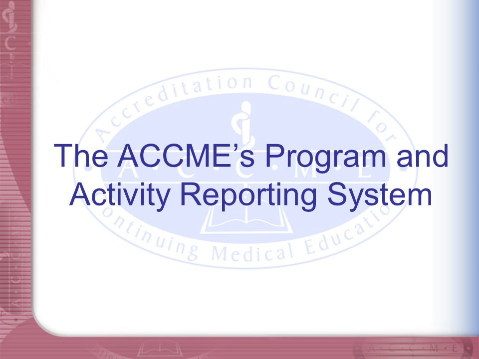 The ACCME's Program and Activity Reporting System