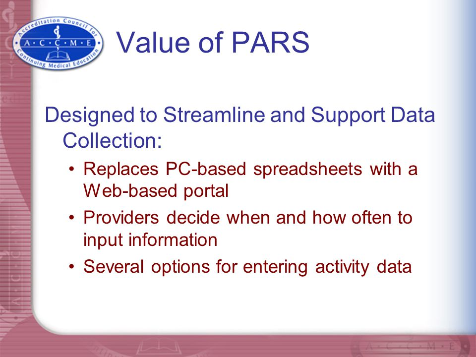 Value of PARS Designed to Streamline and Support Data Collection: