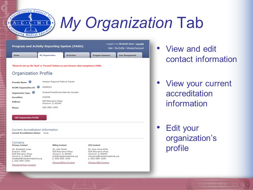 My Organization Tab View and edit contact information. View your current accreditation information.