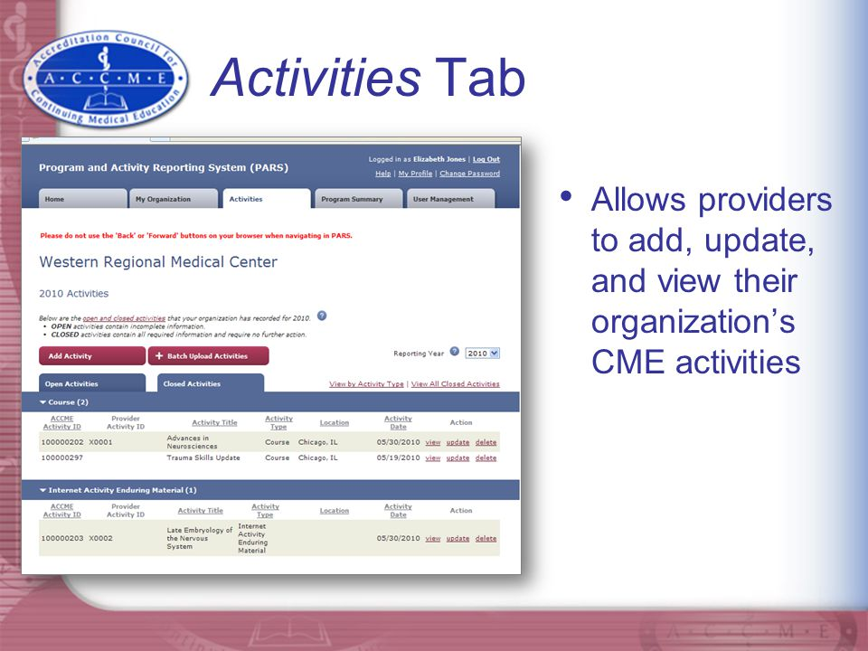 Activities Tab Allows providers to add, update, and view their organization's CME activities