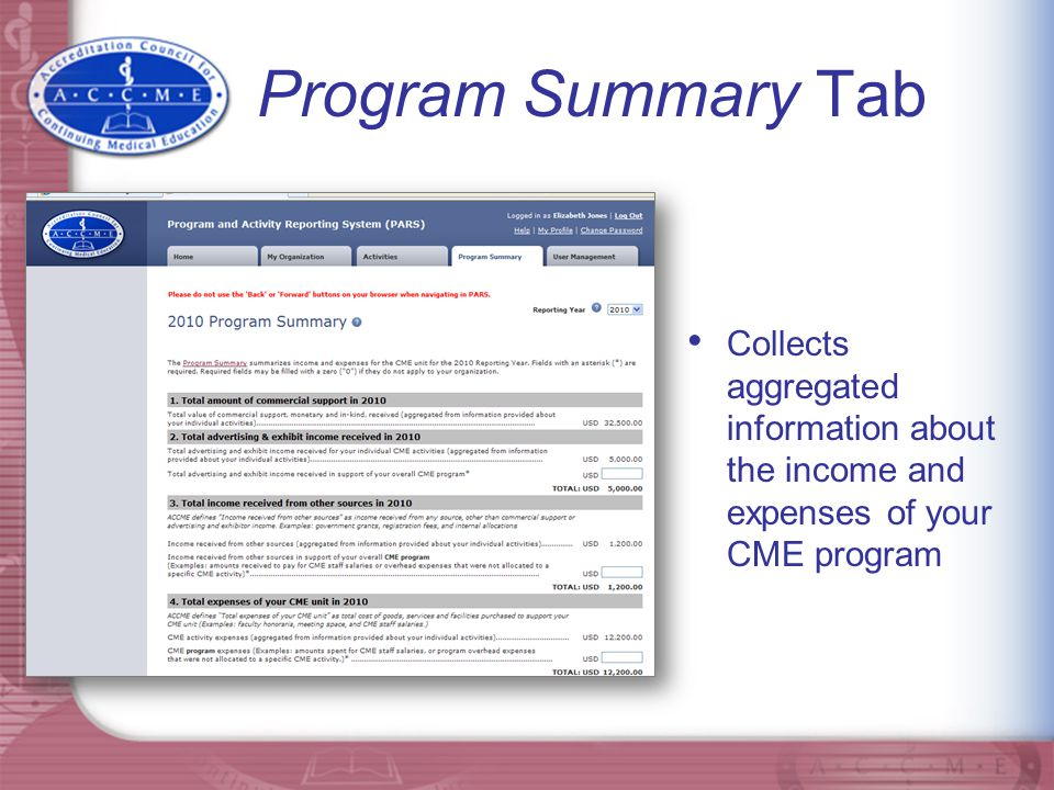 Program Summary Tab Collects aggregated information about the income and expenses of your CME program.
