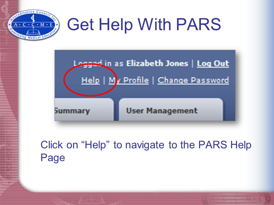 Get Help With PARS Click on Help to navigate to the PARS Help Page
