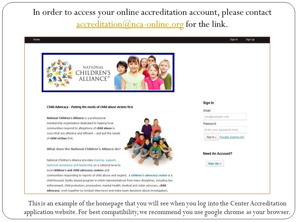 In order to access your online accreditation account, please contact accreditation@nca-online.org for the link.