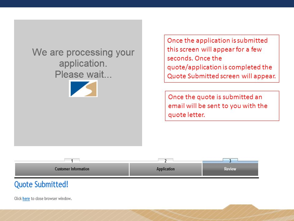 Once the application is submitted this screen will appear for a few seconds. Once the quote/application is completed the Quote Submitted screen will appear.