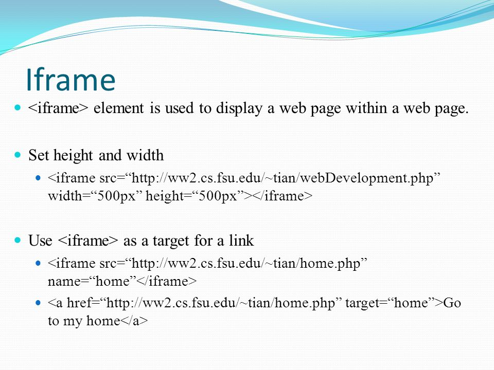 Iframe <iframe> element is used to display a web page within a web page. Set height and width.