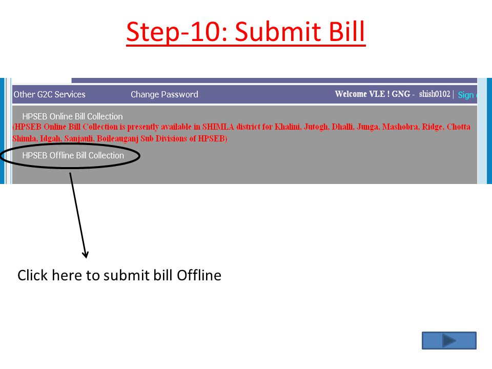 Step-10: Submit Bill Click here to submit bill Offline