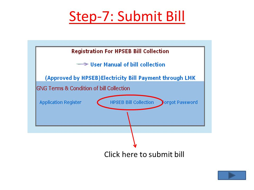 Step-7: Submit Bill Click here to submit bill