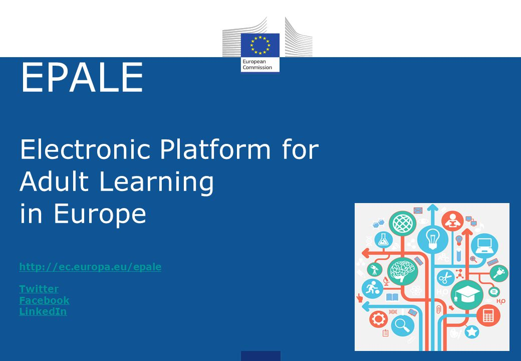 EPALE Electronic Platform for Adult Learning in Europe http://ec