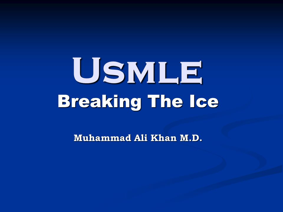 Breaking The Ice Muhammad Ali Khan M.D.