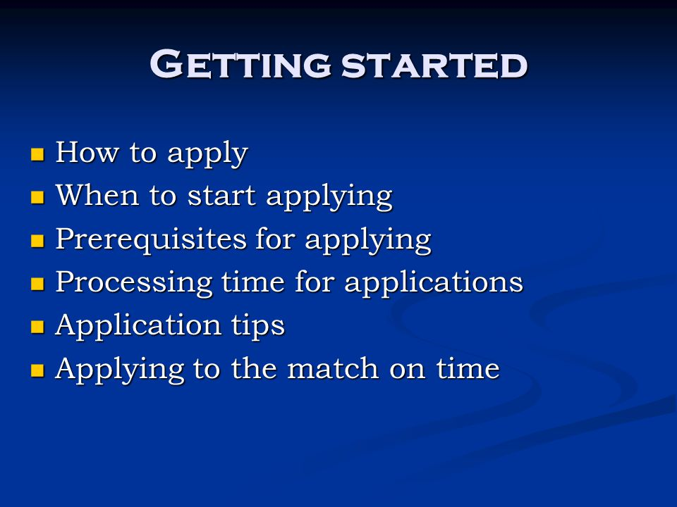Getting started How to apply When to start applying