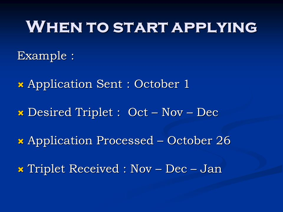 When to start applying Example : Application Sent : October 1