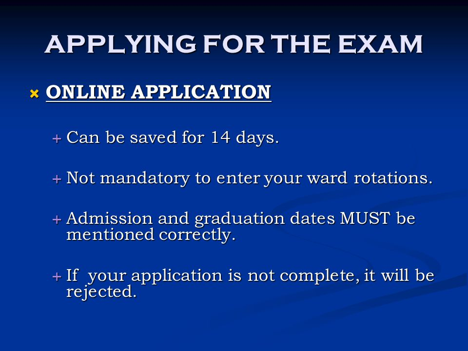 APPLYING FOR THE EXAM ONLINE APPLICATION Can be saved for 14 days.