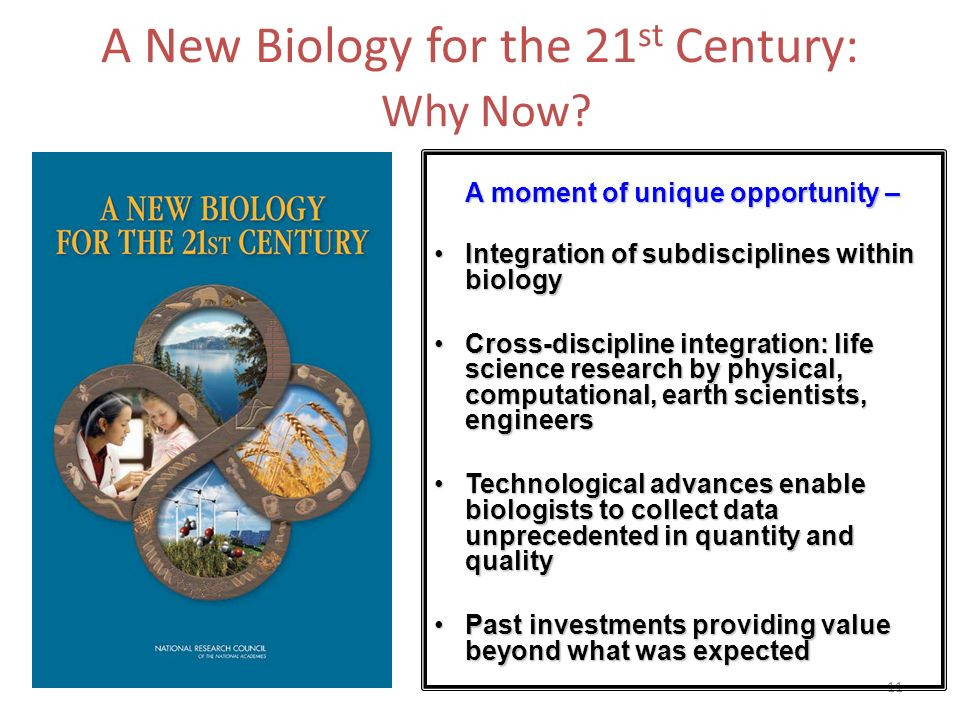 A New Biology for the 21st Century: Why Now
