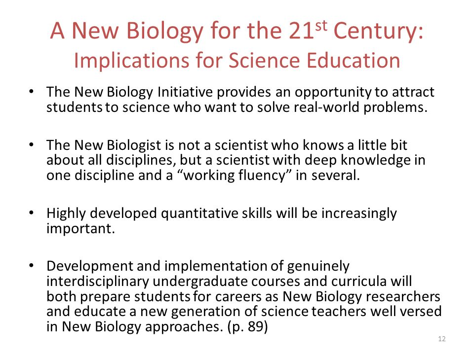 A New Biology for the 21st Century: Implications for Science Education