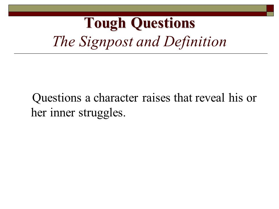 Tough Questions The Signpost and Definition