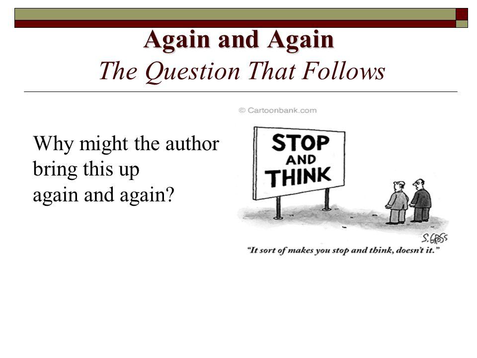 Again and Again The Question That Follows