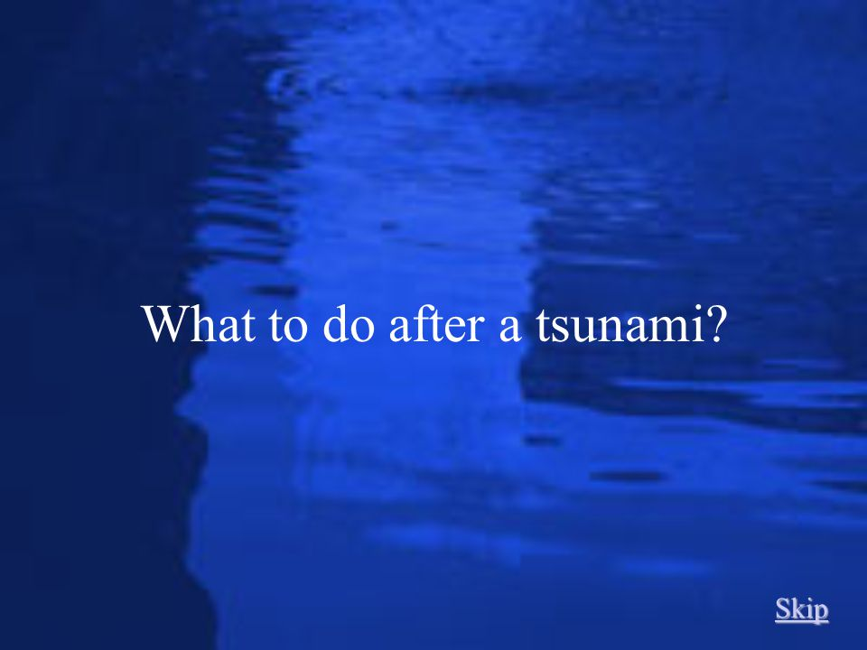 What to do after a tsunami
