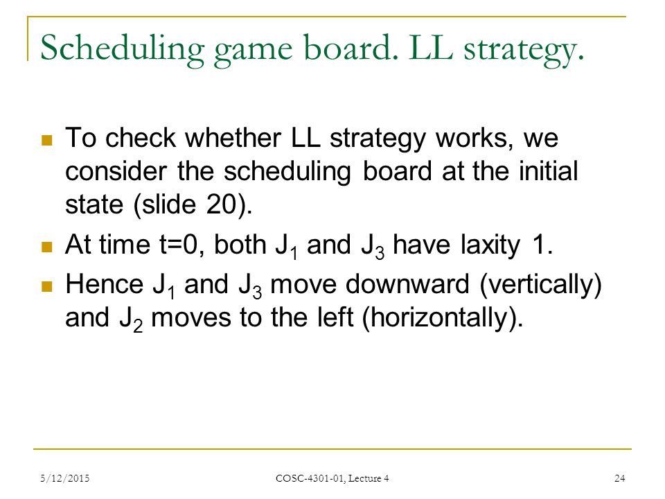 Scheduling game board. LL strategy.