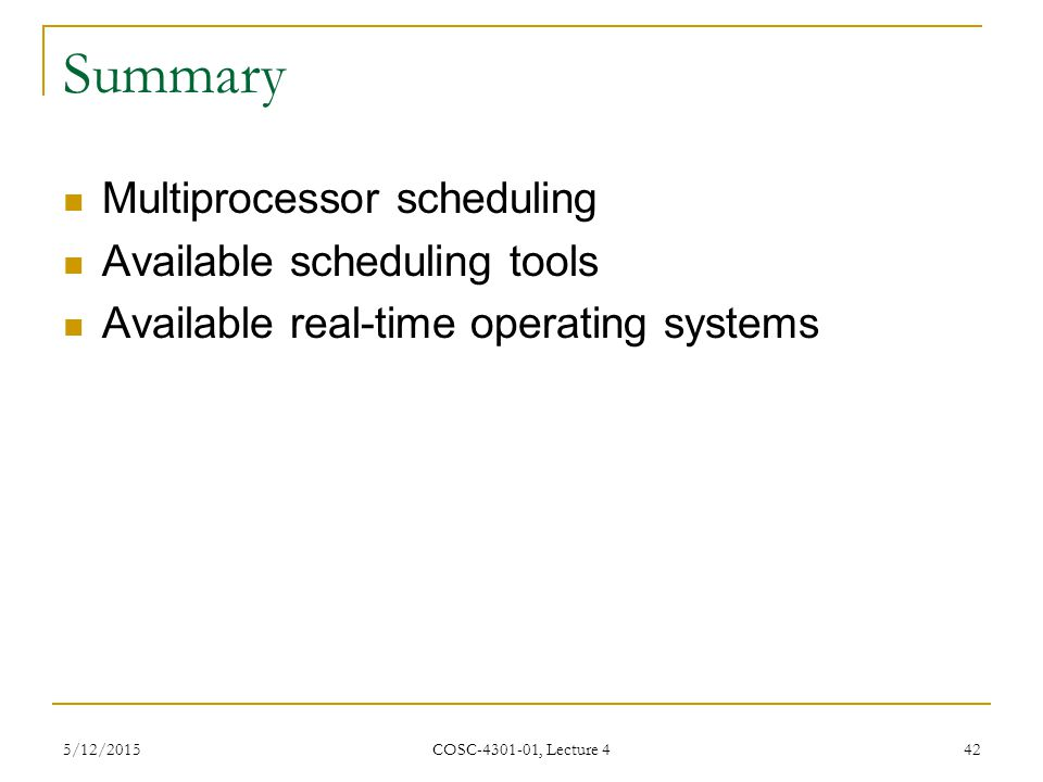 Summary Multiprocessor scheduling Available scheduling tools
