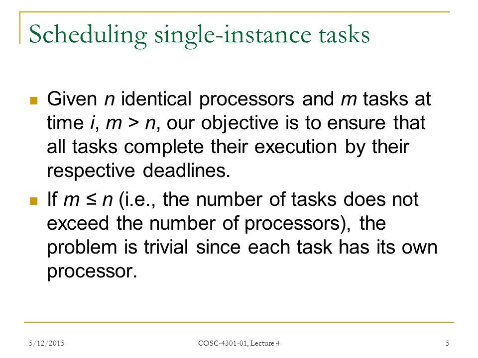 Scheduling single-instance tasks