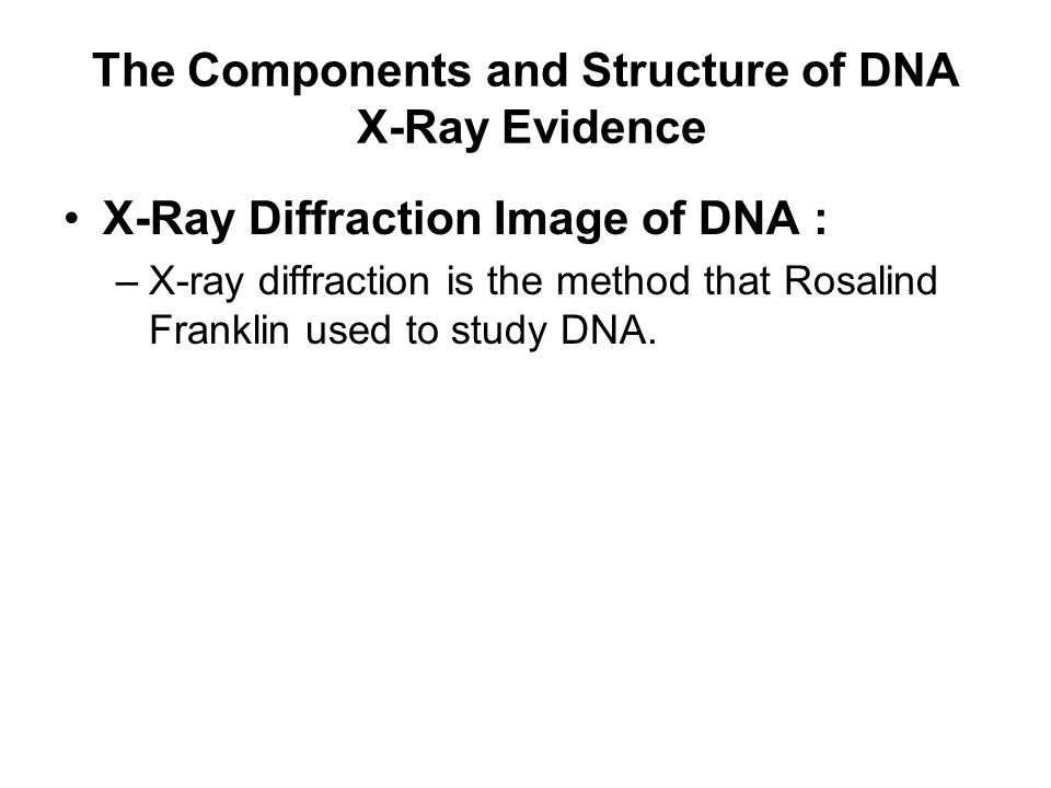 The Components and Structure of DNA X-Ray Evidence