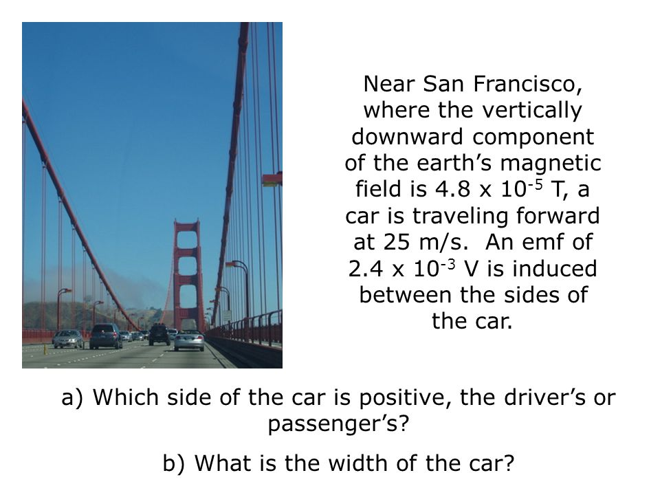 a) Which side of the car is positive, the driver's or passenger's
