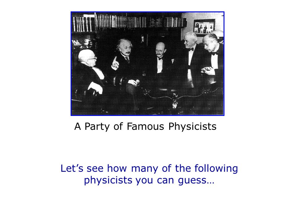A Party of Famous Physicists