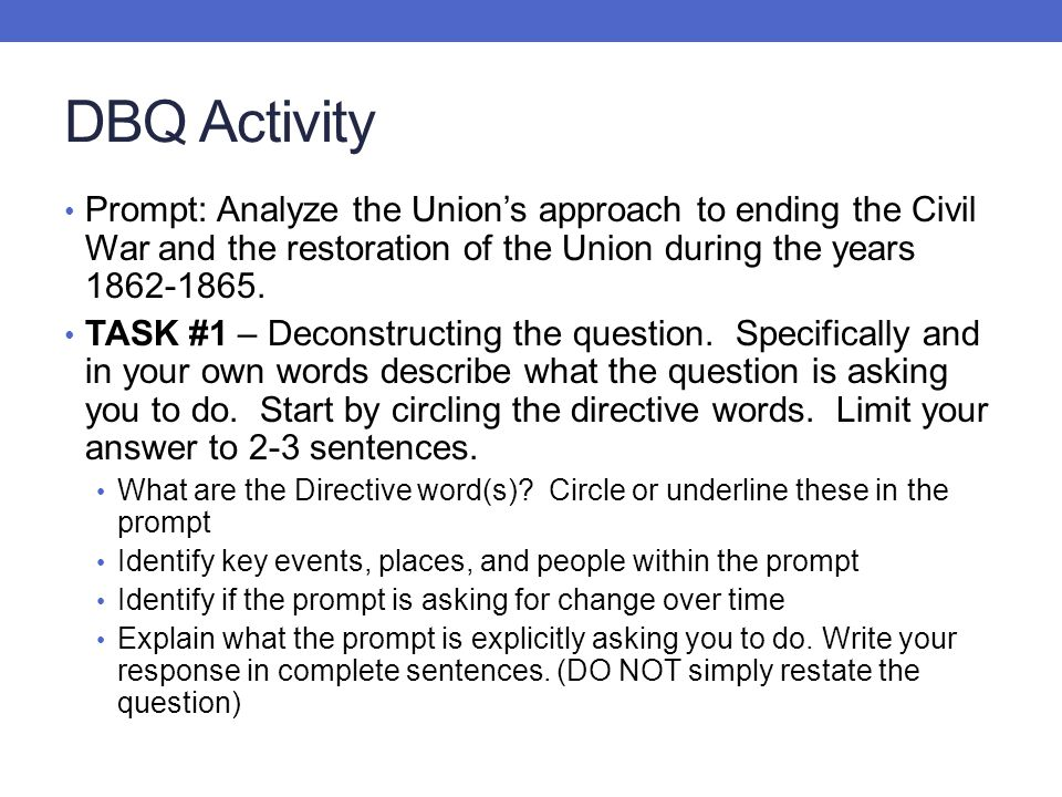 DBQ Activity Prompt: Analyze the Union's approach to ending the Civil War and the restoration of the Union during the years 1862-1865.