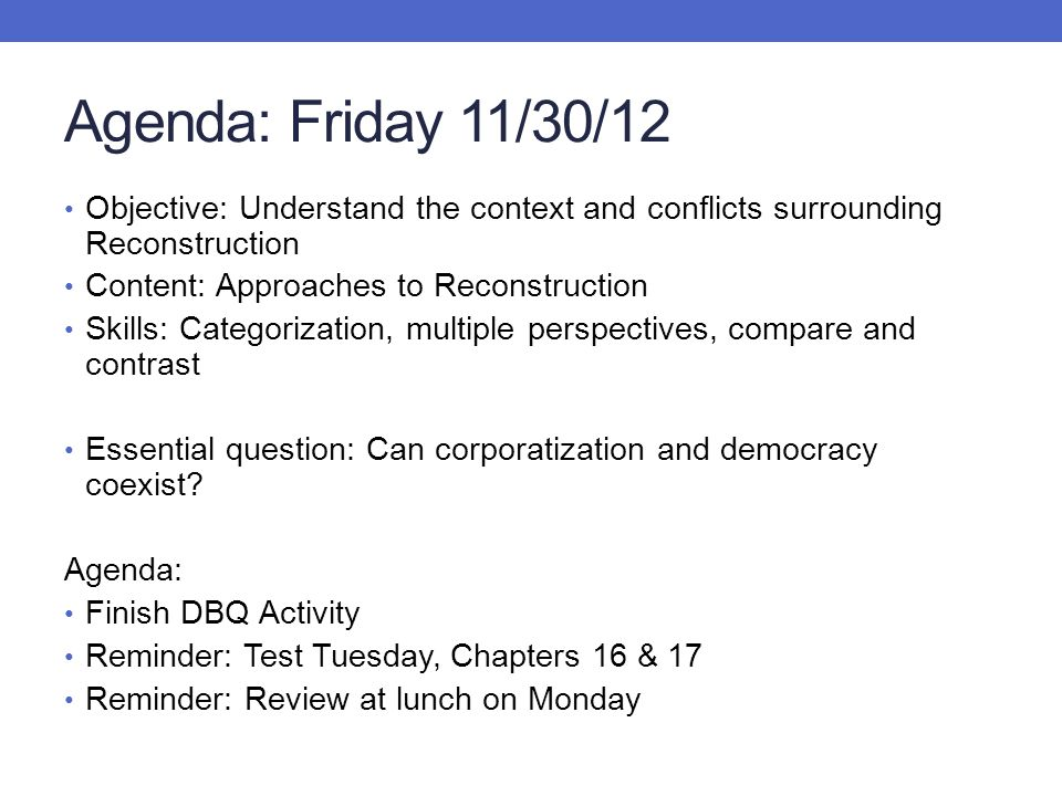 Agenda: Friday 11/30/12 Objective: Understand the context and conflicts surrounding Reconstruction.