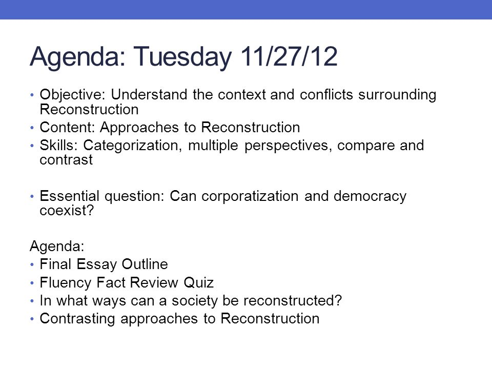 Agenda: Tuesday 11/27/12 Objective: Understand the context and conflicts surrounding Reconstruction.