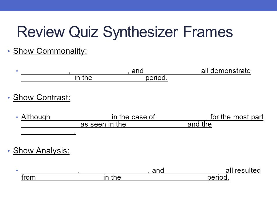 Review Quiz Synthesizer Frames