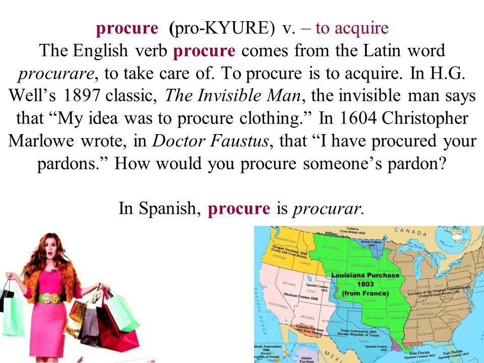 procure (pro-KYURE) v.