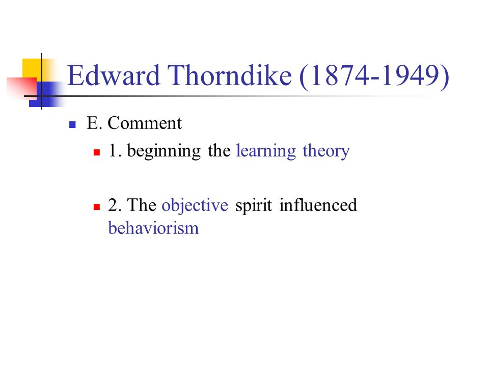 Edward Thorndike (1874-1949) E. Comment