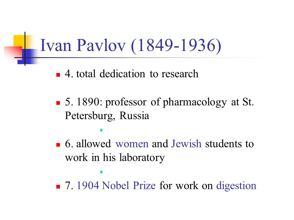 Ivan Pavlov (1849-1936) 4. total dedication to research
