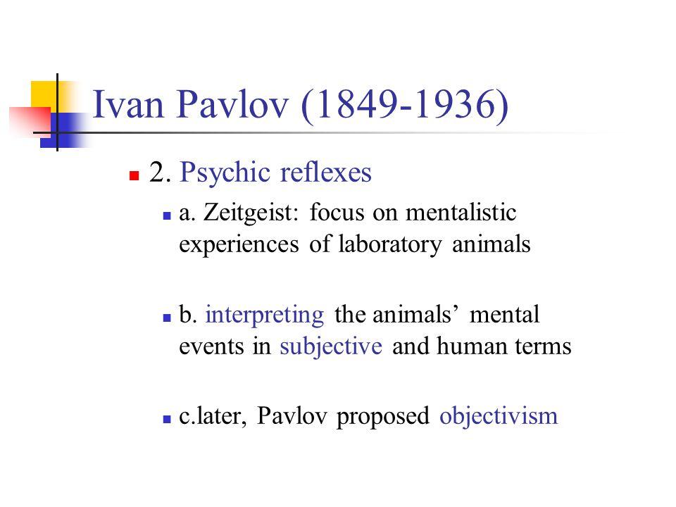 Ivan Pavlov (1849-1936) 2. Psychic reflexes