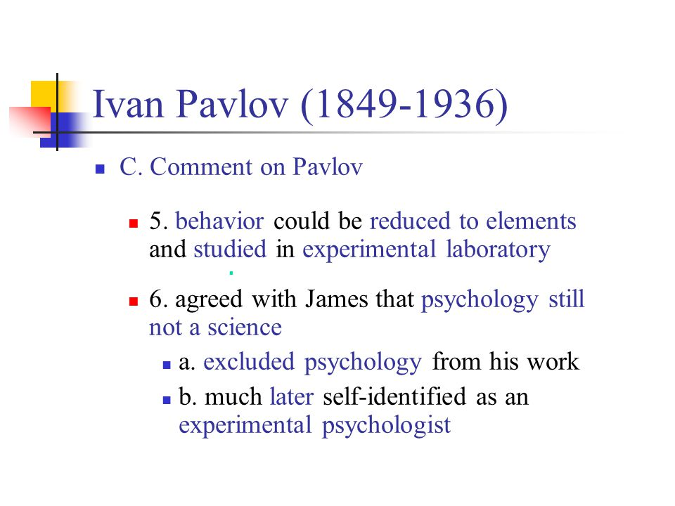 Ivan Pavlov (1849-1936) C. Comment on Pavlov
