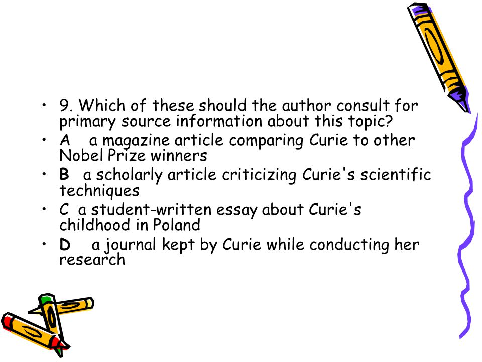 9. Which of these should the author consult for primary source information about this topic